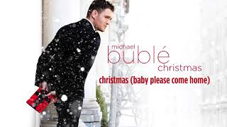 Michael Bublé - Christmas (Baby Please Come Home) (Audio)