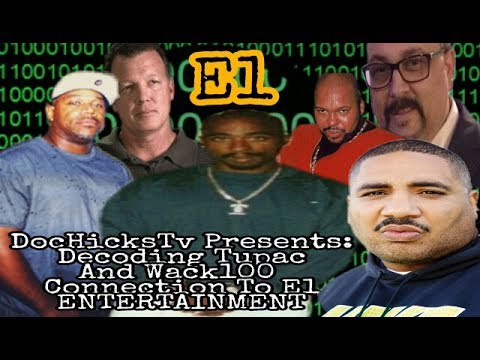 Tupac Decoded: Wack100 Connection To E1 Entertainment Discussion Part 1 | DocHicksTv