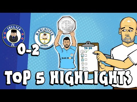 🏆CHELSEA Vs MAN CITY 0-2 - Top 5 Highlights!🏆 (Community Shield Parody Goals Highlights Aguero)