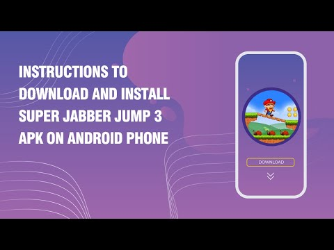 Instructions to download and install Super Jabber Jump 3 APK on android phone