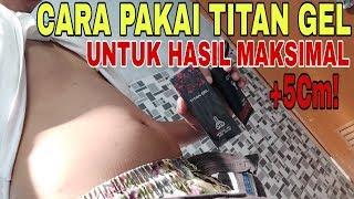 RAHASIA HASIL MAKSIMAL Cara Pakai Titan Gel Yang Benar Untuk...