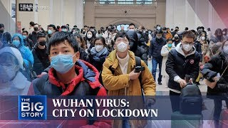 Wuhan virus: City on lockdown   THE BIG STORY   The Straits Times