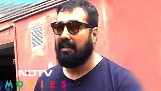 The Censor Board Now Wants To Be God And We Should Obey Anurag Kashyap