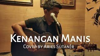 Kenangan Manis Cover by Aries SutanJr