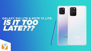 Samsung Galaxy S10 Lite & Samsung Galaxy Note10 Lite: Is it too late?
