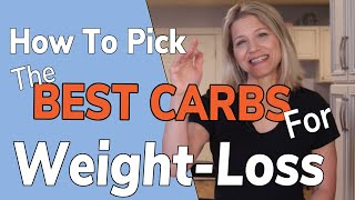 How to Pick the Best Carbs for Weight Loss | A Health Coach Perspective On LCHF