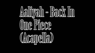 Aaliyah - Come Back In One Piece (Acapella)