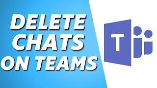 How to Delete Chats/Conversations on Microsoft Teams! (Full Guide)
