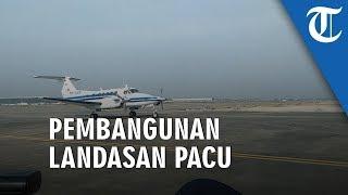 Pembangunan Fisik Landasan Pacu Ketiga Bandara Soetta Sudah 100 Persen
