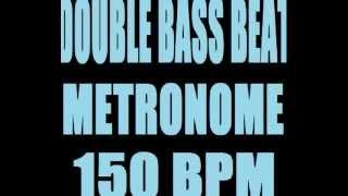 DOUBLE BASS BEAT METRONOME 150 BPM LOOP