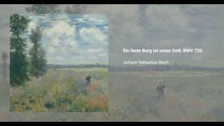 Chorale Prelude 'Ein feste Burg ist unser Gott', BWV 720