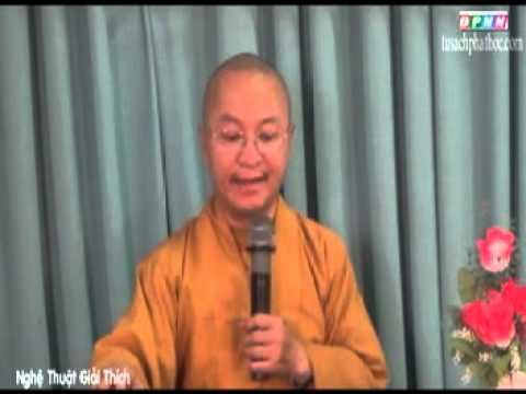 Triết học ngôn ngữ Phật giáo 13: Nghệ thuật giải thích (03/07/2012)