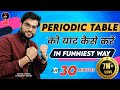 Chemistry | Periodic Table को याद कैसे करे In Just 30min | Arvind Sir