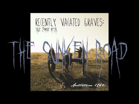 """""""The Sunken Road"""" by Recently Vacated Graves: True Zombie Metal"""