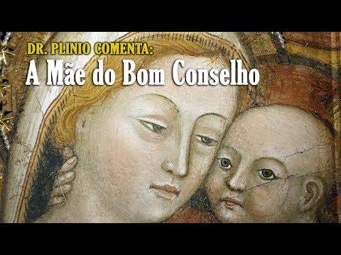 A Mãe do Bom Conselho - Plinio Corrêa de Oliveira - Arautos do Evangelho