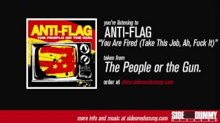 Anti-Flag - You Are Fired (Take This Job, Ah, Fuck It)