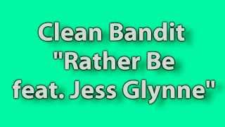 (Lyrics) Clean Bandit - Rather Be feat. Jess Glynne (High Quality Mp3)