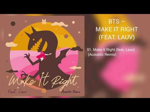 [DOWNLOAD LINK] BTS - MAKE IT RIGHT (FEAT. LAUV) (ACOUSTIC REMIX) (MP3)