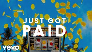 Sigala, Ella Eyre, Meghan Trainor - Just Got Paid (Lyric Video) ft. French Montana