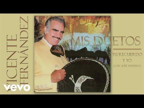 Vicente Fernández - Tu Recuerdo y Yo (Remasterizado [Cover Audio])