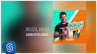 Luan Estilizado   Beleza, Valeu (Áudio Oficial)