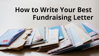 How to Write Your Best Fundraising Letter