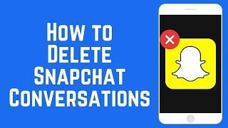 How to Delete / Clear Snapchat Chats in 2 Easy Ways 2018