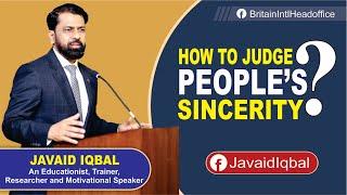 How to Judge People's Sincerity? BY Javaid Iqbal (Urdu/Hindi)