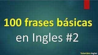 Lista de 100 frases básicas para Aprender Ingles.