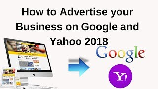 How to advertise your business on google and yahoo 2018