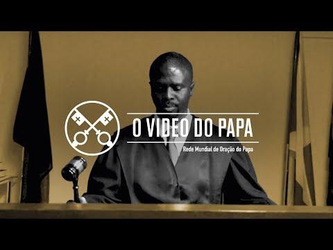 O Vídeo do Papa - Integridade da Justiça