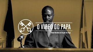 O Vídeo de Papa – Julho de 2019 –  Integridade da Justiça