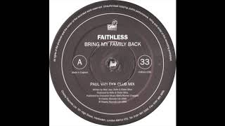 Faithless - Bring My Family Back (Paul Van Dyk Club Mix) (1999)