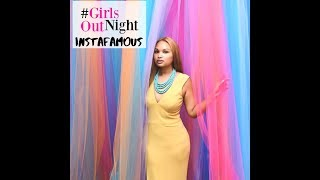 Hashtag Girls Night Out - Instafamous Recap