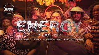 Santi   Murvlana X Rapid Fire | ENERGY | Boiler Room Lagos
