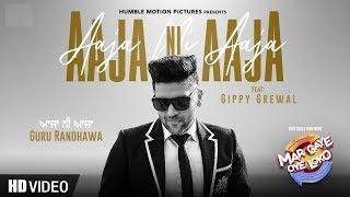 Aaja Ni Aaja | Mar Gaye Oye Loko | Guru Randhawa | Gippy Grewal | Latest Punjabi Movies 2018 |Gabruu