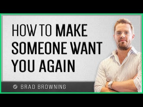 How To Make Someone Want You Again (Tips That You Just Can't Miss!)