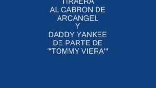 TOMMY VIERA  TIRAERA A ARCANGEL Y DADDY YANKEE