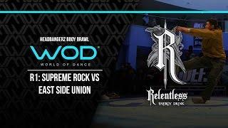 East Side Union vs Supreme Rock    Headbangerz BBoy Brawl Round 1   #WODLIVEOC