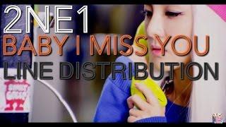 2NE1 - Baby I Miss You (Line Distribution)