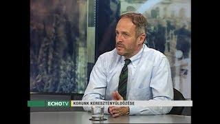 Korunk keresztényüldözése – beszélgetés Hölvényi Györggyel az ECHO TV-ben