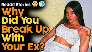 Why Did You Break Up With Your Ex? (Reddit Stories)