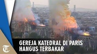 Gereja Notre Dame Paris Hangus Terbakar, Sudah Berusia 856 Tahun