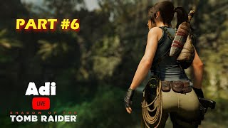 SHADOW OF THE TOMB RAIDER Gameplay Walkthrough Part 6 LIVE [1080p HD 60FPS PC]