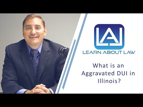 Aggravated DUI in Illinois | What is an Aggravated DUI?