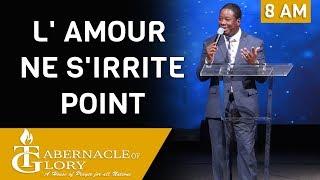 Frère Jean Raymond | L' Amour ne s'irrite point - part 2 | Tabernacle de Gloire | 8:00 AM