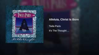 065 TWILA PARIS Alleluia, Christ Is Born