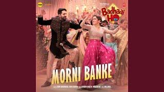 """Morni Banke (From """"Badhaai Ho"""")"""