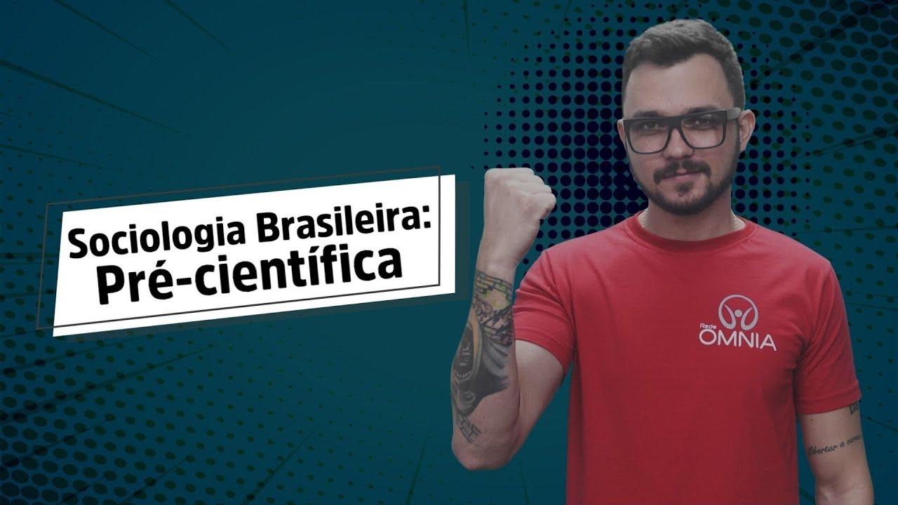 Sociologia Brasileira: Fase Pré-Científica