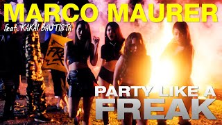 Marco Maurer - Party Like A Freak FT.Kakai Bautista [Official Music Video]